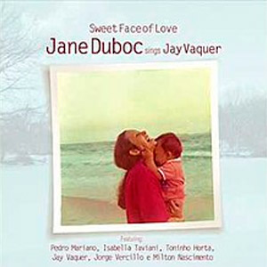 Sweet Face of Love - Jane Duboc sings Jay Vaquer
