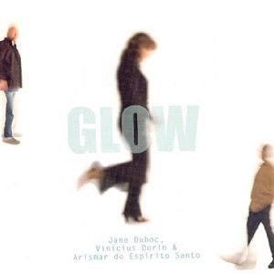 Glow - com Vinicius Dorin e Arismar do Espirito Santo (EMI, CD)